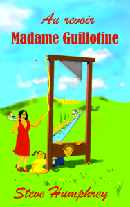 Au revoir Madame Guillotine : available in paperback from November 2013